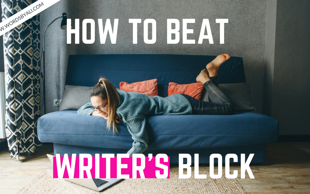 How to beat writer's block and be a brilliant copywriter